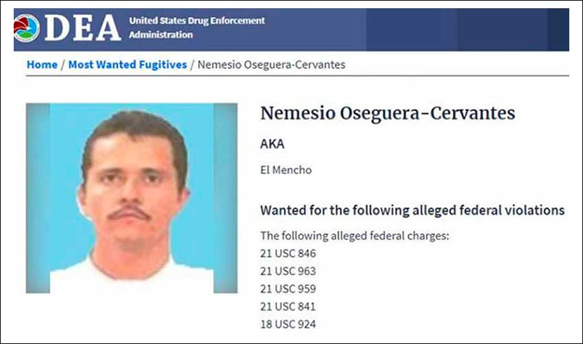 'El Mencho,' wanted in Mexico and the US.