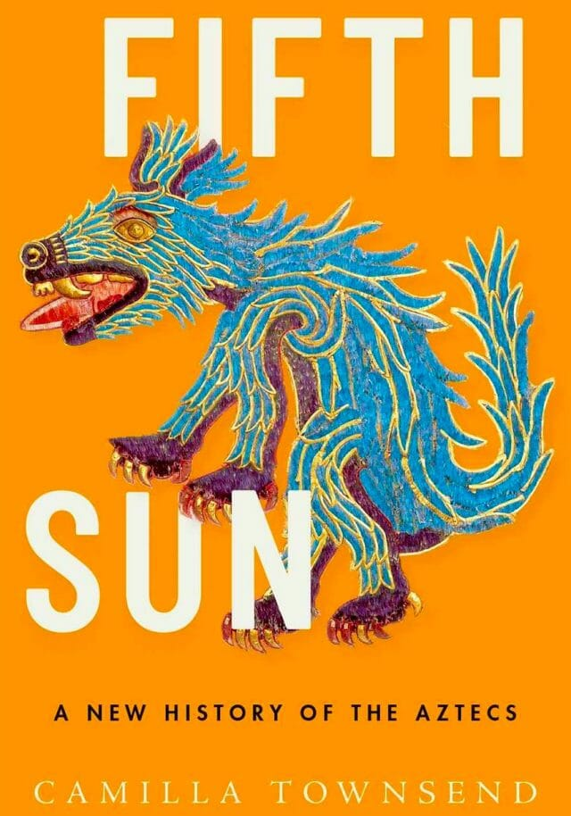 Fifth Sun, a history of the Aztecs in their own words.