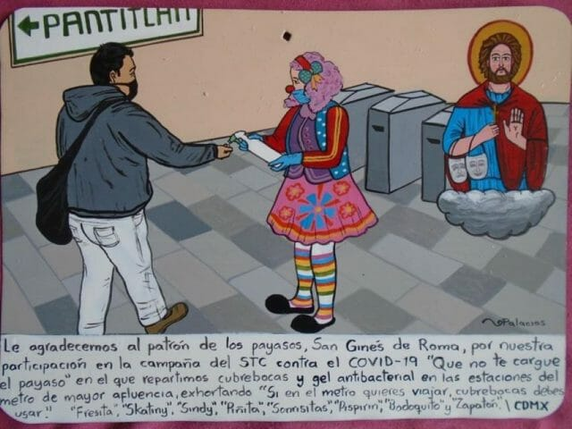 This exvoto thanks the patron saint of clowns and refers to a Covid-19 safety campaign in Mexico City.